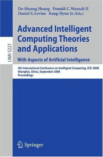 Advanced Intelligent Computing Theories and Applications. With Aspects of Artificial Intelligence: 4th International Conference on Intelligent Computi