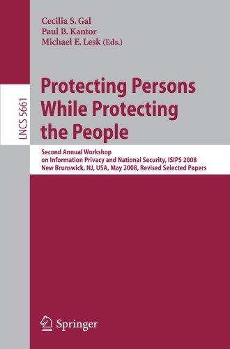 Protecting Persons While Protecting the People: Second Annual Workshop on Information Privacy and National Security, ISIPS 2008, New Brunswick, NJ, ..