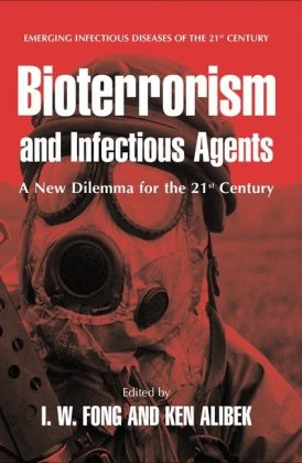 Bioterrorism and Infectious Agents: A New Dilemma for the 21st Century