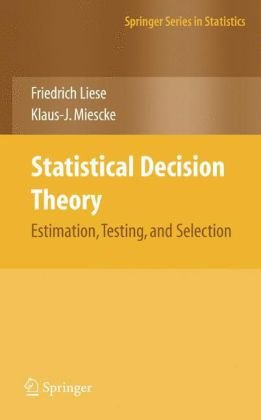 Statistical Decision Theory: Estimation, Testing, and Selection