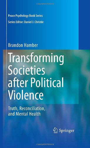 Transforming Societies after Political Violence: Truth, Reconciliation, and Mental Health