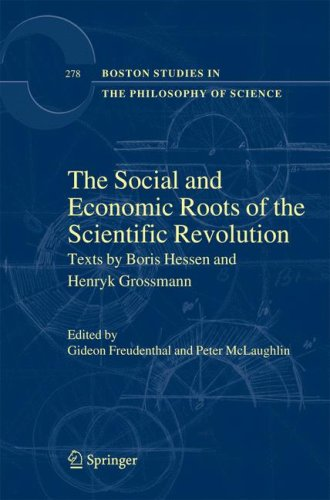 The Social and Economic Roots of the Scientific Revolution: Texts by Boris Hessen and Henryk Grossmann