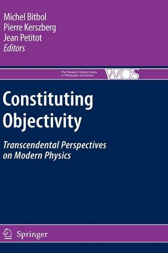 Constituting Objectivity: Transcendental Perspectives on Modern Physics