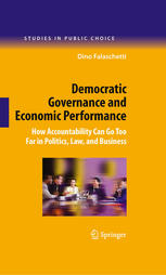 Democratic Governance and Economic Performance: How Accountability Can Go Too Far in Politics, Law, and Business