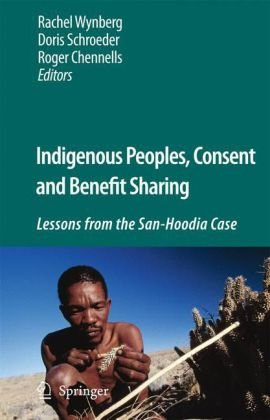 Indigenous Peoples, Consent and Benefit Sharing: Lessons from the San-Hoodia Case