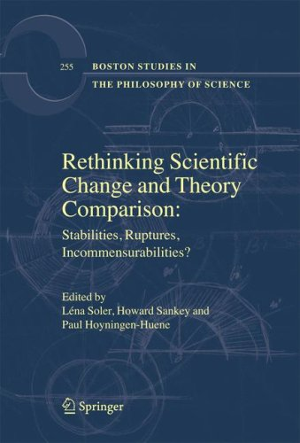 Rethinking Scientific Change and Theory Comparison:: Stabilities, Ruptures, Incommensurabilities?