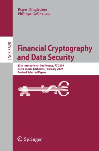 Financial Cryptography and Data Security: 13th International Conference, FC 2009, Accra Beach, Barbados, February 23-26, 2009. Revised Selected Papers