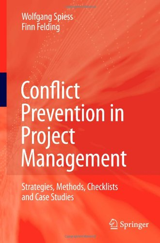 Conflict Prevention in Project Management: Strategies, Methods, Checklists and Case Studies