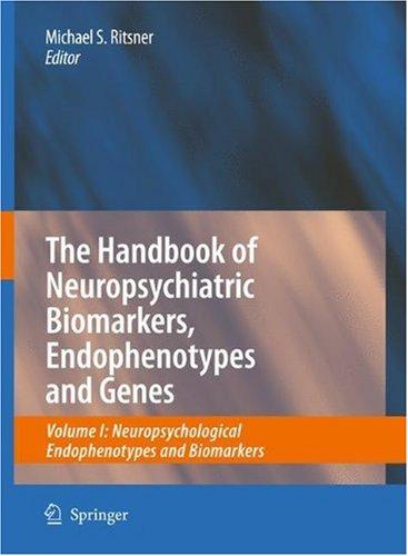 The Handbook of Neuropsychiatric Biomarkers, Endophenotypes and Genes: Neuropsychological Endophenotypes and Biomarkers