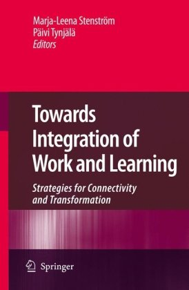 Towards Integration of Work and Learning: Strategies for Connectivity and Transformation