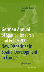 German Annual of Spatial Research and Policy 2009: New Disparities in Spatial Development in Europe