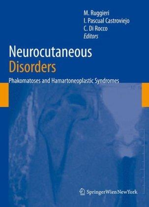 Neurocutaneous Disorders: Phakomatoses & Hamartoneoplastic Syndromes