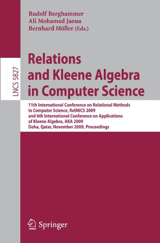 Relations and Kleene Algebra in Computer Science: 11th International Conference on Relational Methods in Computer Science, RelMiCS 2009, and 6th Inter