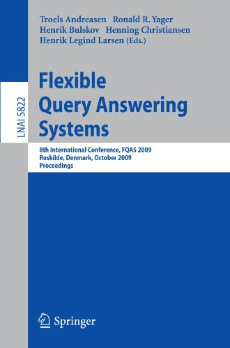 Flexible Query Answering Systems: 8th International Conference, FQAS 2009, Roskilde, Denmark, October 26-28, 2009. Proceedings