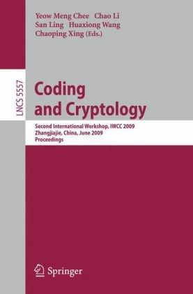 Coding and Cryptology: Second International Workshop, IWCC 2009, Zhangjiajie, China, June 1-5, 2009. Proceedings