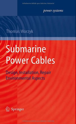 Submarine Power Cables: Design, Installation, Repair, Environmental Aspects