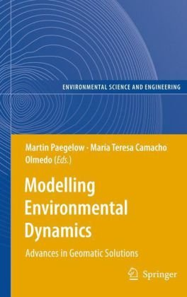 Modelling Environmental Dynamics: Advances in Geomatic Solutions (Environmental Science and Engineering   Environmental Science)