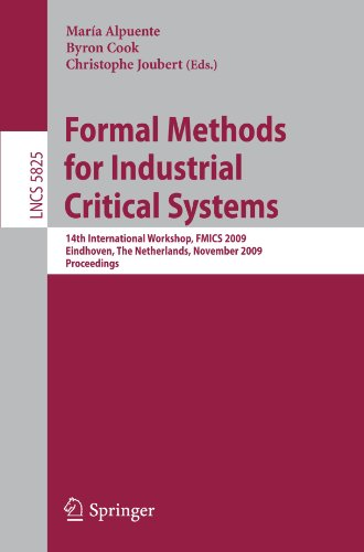 Formal Methods for Industrial Critical Systems: 14th International Workshop, FMICS 2009, Eindhoven, The Netherlands, November 2-3, 2009. Proceedings