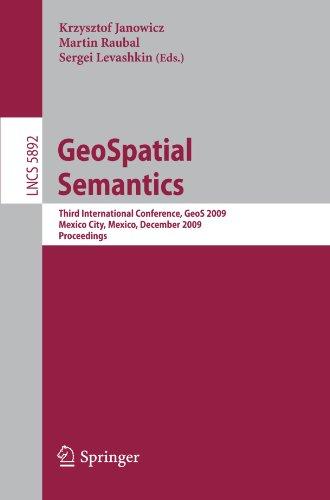 GeoSpatial Semantics: Third International Conference, GeoS 2009, Mexico City, Mexico, December 3-4, 2009. Proceedings