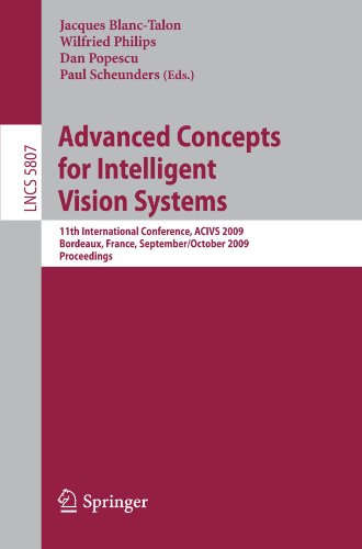 Advanced Concepts for Intelligent Vision Systems: 11th International Conference, ACIVS 2009, Bordeaux, France, September 28–October 2, 2009. Proceedin