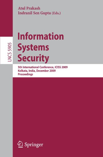 Information Systems Security: 5th International Conference, ICISS 2009 Kolkata, India, December 14-18, 2009 Proceedings