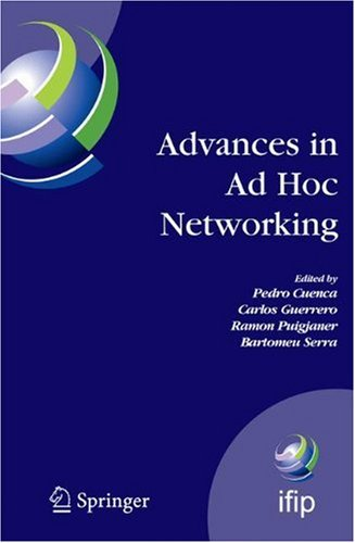 Advances in Ad Hoc Networking: Proceedings of the Seventh Annual Mediterranean Ad Hoc Networking Workshop, Palma de Mallorca, Spain, June 25-27, 2008