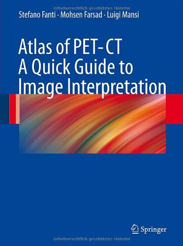 Atlas of PET/CT - A Quick Guide to Image Interpretation