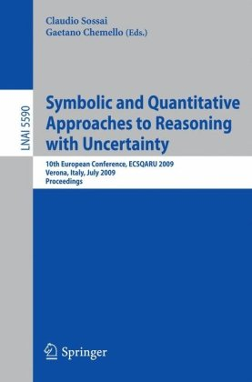 Symbolic and Quantitative Approaches to Reasoning with Uncertainty: 10th European Conference, ECSQARU 2009, Verona, Italy, July 1-3, 2009. Proceedings