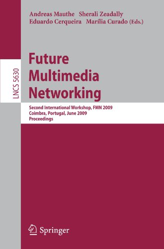 Future Multimedia Networking: Second International Workshop, FMN 2009, Coimbra, Portugal, June 22-23, 2009. Proceedings