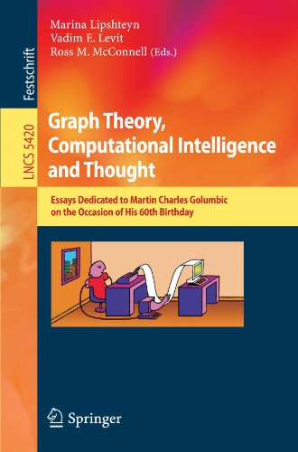 Graph Theory, Computational Intelligence and Thought: Essays Dedicated to Martin Charles Golumbic on the Occasion of His 60th Birthday