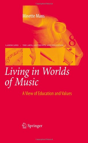 Living in Worlds of Music: A View of Education and Values