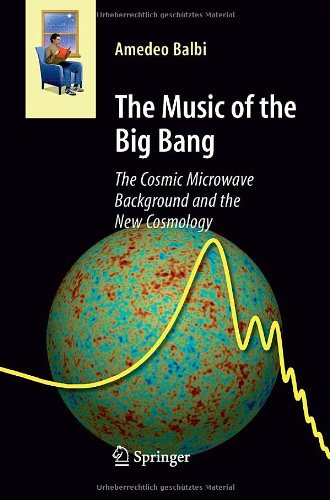 The Music of the Big Bang: The Cosmic Microwave Background and the New Cosmology (Astronomers Universe)