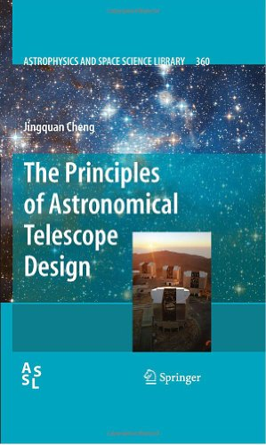 The Principles of Astronomical Telescope Design (Astrophysics and Space Science Library 360)