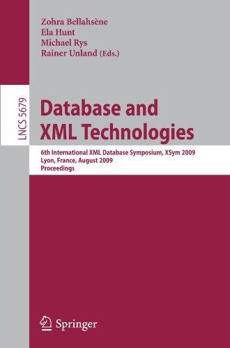 Database and XML Technologies: 6th International XML Database Symposium, XSym 2009, Lyon, France, August 24, 2009. Proceedings