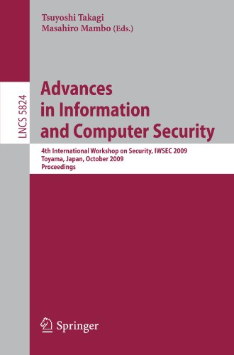 Advances in Information and Computer Security: 4th International Workshop on Security, IWSEC 2009 Toyama, Japan, October 28-30, 2009 Proceedings