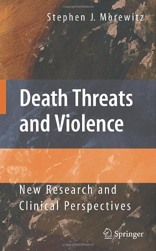 Death Threats and Violence: New Research and Clinical Perspectives