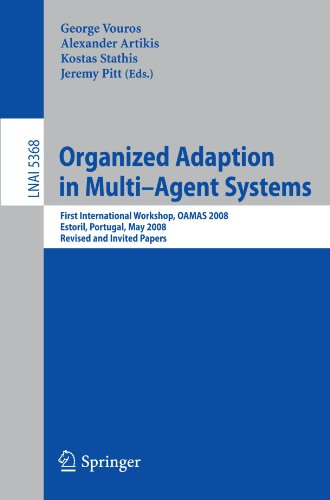 Organized Adaption in Multi-Agent Systems: First International Workshop, OAMAS 2008, Estoril, Portugal, May 13, 2008. Revised and Invited Papers