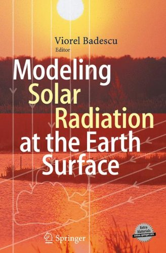 Modeling Solar Radiation at the Earths Surface: Recent Advances