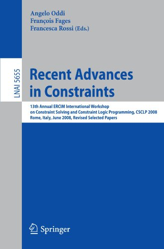 Recent Advances in Constraints: 13th Annual ERCIM International Workshop on Constraint Solving and Constraint Logic Programming, CSCLP 2008, Rome, Ita