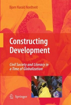 Constructing Development: Civil Society and Literacy in a Time of Globalization