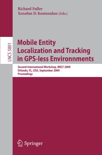Mobile Entity Localization and Tracking in GPS-less Environnments: Second International Workshop, MELT 2009, Orlando, FL, USA, September 30, 2009. Pro