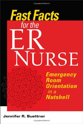 Fast Facts for the ER Nurse: Emergency Room Orientation in a Nutshell