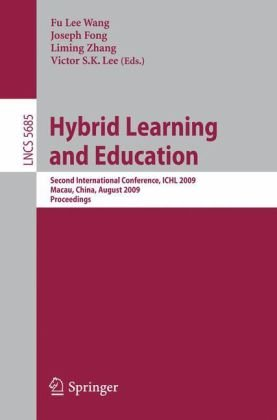 Hybrid Learning and Education: Second International Conference, ICHL 2009, Macau, China, August 25-27, 2009. Proceedings