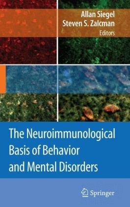 The Neuroimmunological Basis of Behavior and Mental Disorders
