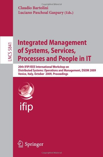 Integrated Management of Systems, Services, Processes and People in IT: 20th IFIP/IEEE International Workshop on Distributed Systems: Operations and M