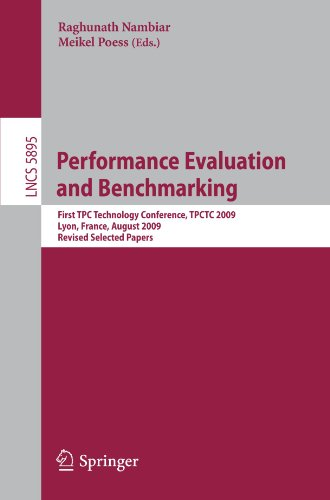 Performance Evaluation and Benchmarking: First TPC Technology Conference, TPCTC 2009, Lyon, France, August 24-28, 2009, Revised Selected Papers