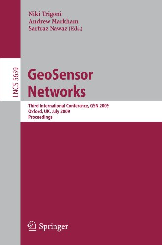 GeoSensor Networks: Third International Conference, GSN 2009, Oxford, UK, July 13-14, 2009. Proceedings
