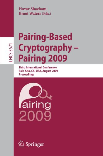 Pairing-Based Cryptography – Pairing 2009: Third International Conference Palo Alto, CA, USA, August 12-14, 2009 Proceedings