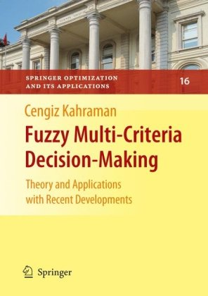Fuzzy Multi-Criteria Decision Making: Theory and Applications with Recent Developments