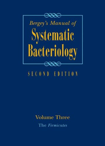 Bergeys Manual of Systematic Bacteriology: Volume 3: The Firmicutes, Second Edition